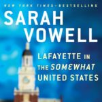 "Reading Uncertainly? 'Lafayette in the ""Somewhat"" United States' by Sarah Vowell"
