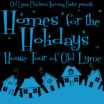 Take a Tour!  See Old Lyme's 'Homes for the Holidays' Saturday, Benefits OL Children's Learning Center