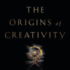 Reading Uncertainly: 'The Origins of Creativity' by Edward O. Wilson