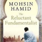 Reading Uncertainly: 'The Reluctant Fundamentalist' by Mohsin Hamid