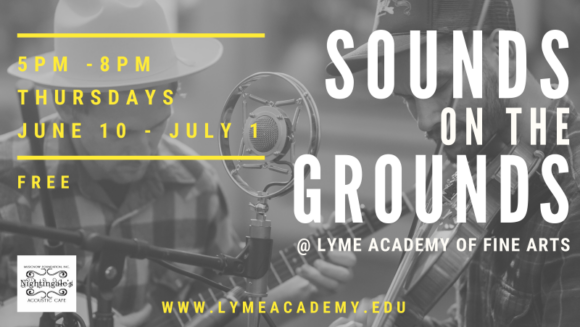 Sounds on the Grounds @ Lyme Academy of Fine Arts