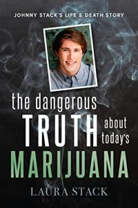 The Dangerous Truth About Today's Marijuana: Johnny Stack's Life and Death Story @ Virtual - hosted by LYSB